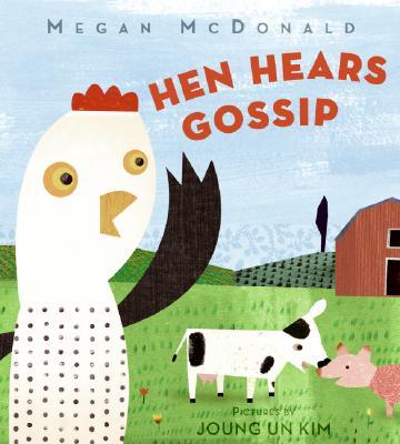 Hen Hears Gossip By McDonald, Megan/ Kim, Joung UN (ILT)