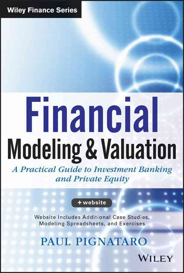 Financial Modeling and Valuation + Website By Pignataro, Paul